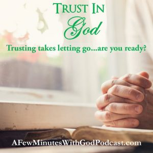 Trust In God | Of course, you trust in God, right? But do you really? In this episode, we will take a hard look at our lives and shine a light on all the times we thought we were trusting when we really holding back! \ #podcast #christianpodcasat #trustinGod #christian #trustinginGod