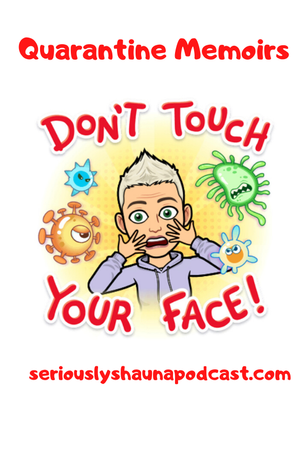 In this bonus episode, Shauna will address all the pressing issue that one would find during a world-wide pandemic – from the comfort of her own hoity-toity home studio, that's in her garage.