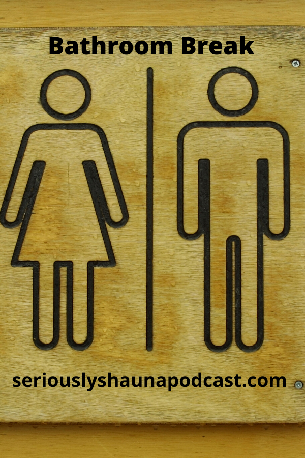 In this episode, Shauna will go where apparently everyone has gone before, and left a terrible mess, apparently.  Bathrooms are a necessary evil, something I plan to ask God about when I'm taken to glory.