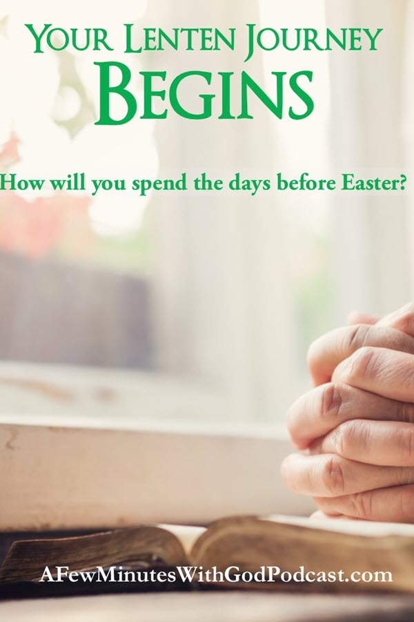 Lent Begins | Lent begins and it is a journey, the forty days before Easter. It is a time of prayer and reflection and it can be life-changing if we take the time to spend some time in quiet with God. Are you ready for the best Lent ever?  | #podcast #christianpodcast #lent #40days #lentenjourney #christianfaith #catholicfaith