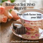 Blessed Is She Who Believes | Faith helps us tremendously in this very volatile world, and blessed is she who believes that God can help! We will discuss various aspects of faith and how we look at our lives in light of what God can do for us! | #podcast #christianpodcast #blessedisshe #blessedisshewhobelieves #christianwomen #authenitcwomanhood #women #womenoffaith