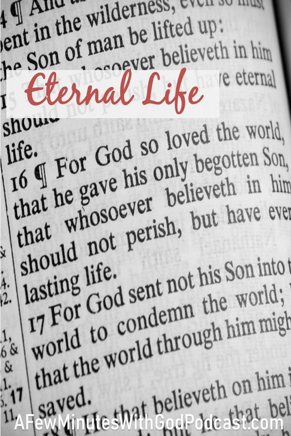 Eternal Life | The things of this world are passing but for those who believe we know this is not the end but the beginning of eternal life. A life with God in heaven. | #podcast #christianpodcast #eternallife #theBible #Bible #prayers #Jesus #Christianity #Christians