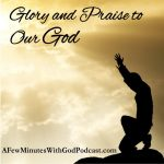 Glory and Praise | Recently I was reminded that we don't talk enough about giving God all the glory and praise, and honor He deserves. | #podcast #christianpodcast #gloryandpraise #gloryandpraisetoourGod #christianworship #worshipGod #christianfaith #faith #Christianity