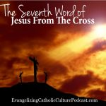 The Seventh Word of Jesus On The Cross | What is the seventh word of Jesus on the cross? Why is this important? Have you considered the last words Jesus said and applied them to our lives and perhaps what we go through daily in our struggles? | #podcast #christianpodcast #wordsfromthecross #seventhword #Christ #JesusChrist #goodFriday