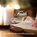 Faith Essentials | Have you packed your Christian faith essentials away, or do you have them on hand when you fight the enemy? How do we explain the way our lives have changed over the course of the last few months...| #podcast #christianpodcast #podcastsforchristians #Christianity #Christianfaith #faith #essentialsforfaith #Acts2