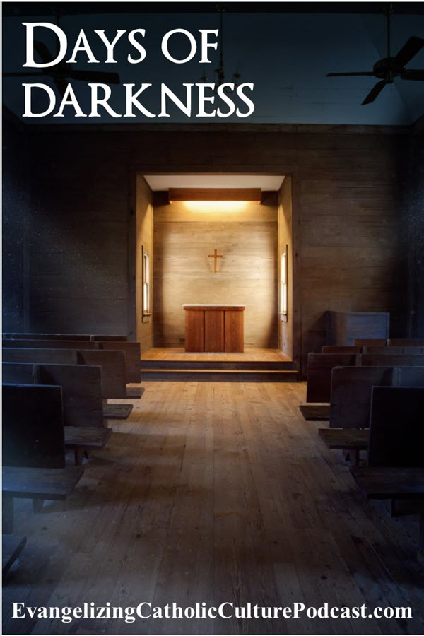 Days of Darkness | Have you heard about the three days of darkness? About thirty- five years ago in spiritual renewal circles, a call went forth by some proclaiming that a period of three days of darkness was coming soon. | #podcast #christianpodcast #Christian #praying
