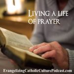 "Living A Life of Prayer | The fruits that come from living a life of prayer, even if it is a life of penance are amazing spiritual fruits. ""I have called you friends because I have told you everything I have heard from my Father.