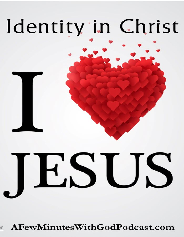 Identity In Christ | Is your identity in Christ? Do we allow other people to take away our peace and to become dismayed or despondent? What about all that is happening in our world? | #podcast #christianpodcast #Christ #Christian #I love Jesus #faith #christianfaith