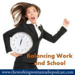 Balancing Work and School