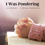 """3 Minute Meditations - """"Accidentals"""" are what we can perceive with our senses: sight, hearing, smelling, tasting, and touching."""