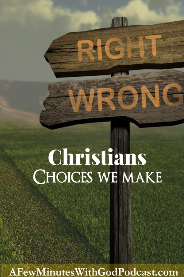 Choices We Make | Christians are held to a higher standard and so are the choices we make. Are we held to this standard by ourselves, or by God? How do we live our lives? In this episode, we will discuss the choices in this world of a wide array of paths that will lead us to sin. | #podcast #christianpodcast #choiceswemake #Christians #ChristianChoices