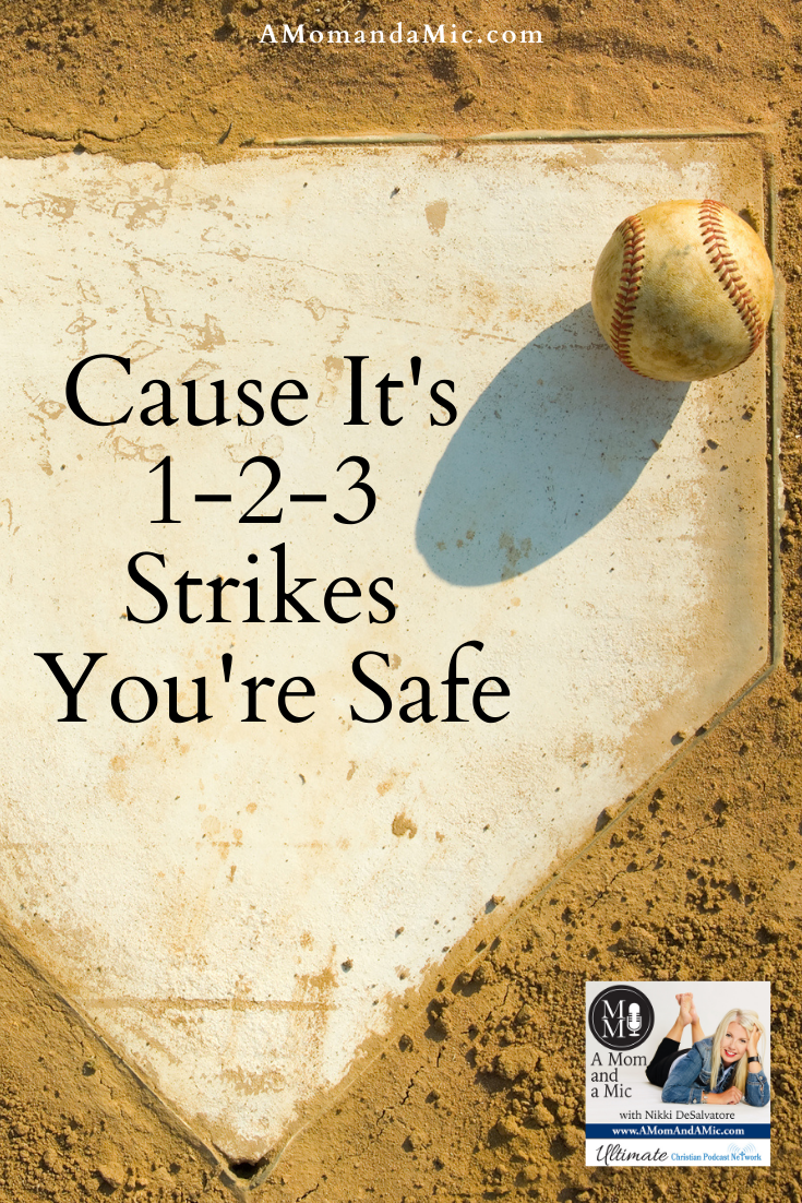 "Life is a continual renewal of security where your heavenly umpire shouts, ""Cause it's 1, 2, 3 strikes… You're Safe!"""