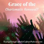 Christian Renewal |The grace of Christian renewal begins with faith in a living God. In the last podcast, I reviewed the initial development of the Charismatic Renewal and what has happened to the movement to this point. | #podcast #christianpodcast #Christianity #Christianfaith