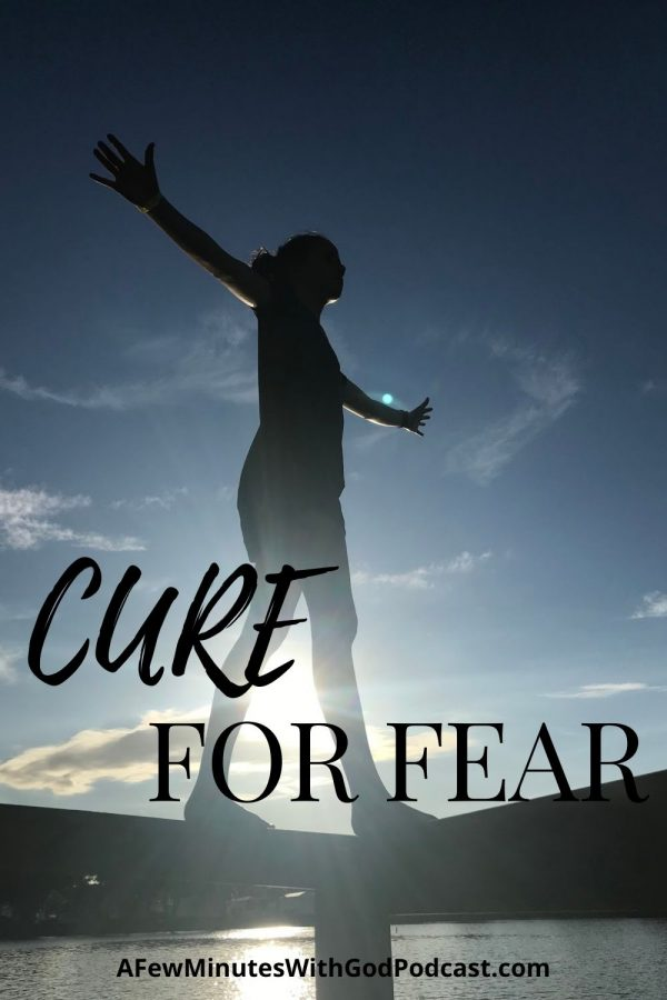 Cure For Faith | There is no cure for fear, or is there? Everywhere we look, no matter what time or place there is something to fear, if we allow it to creep in. Fear is a tool of the enemy. But, there is an answer! | #podcast #Christianpodcast #cureforfear #combatfear