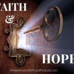 Faith & Hope | Where do we find faith and hope in our lives? We tackle our mountainous to-do lists daily and find ourselves overwhelmed and floundering. And then we wonder where does our hope comes from, surely not the things we turn to daily for escape. Tune in for the answers. | #podcast #Christianpodcast #faithandhope #faith #hope