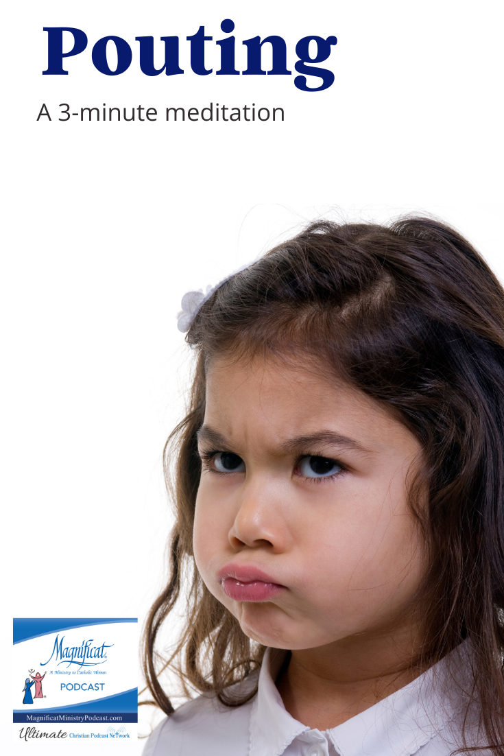 "Today's topic is ""Pouting"". Feelings can get the best of us. We may think of them as childish at times, and they may well be. What do we do with them?"