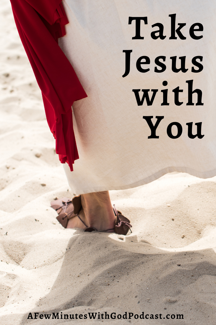 Take Jesus With You | Is Jesus with you each and every day? Learn how to notice God in your life | #podcast #christianpodcast