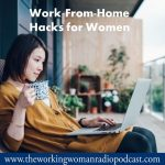 Work-From-Home Hacks for Women