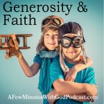 Generosity and Faith | Some people are just naturally generous and in this episode, we are going to talk about generosity and faith and a way to deepen your love for God which in turn will translate into your love for others. | #podast #Christianpodcast #Christianfaith #faithpodcast #believeinGod #Generosity #trustinginGod