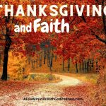 Thanksgiving and Faith | Thanksgiving and faith go hand in hand even when our faith is always being tested by the forces of this world. Even if everything in your life is going well, or as well as can be expected. | #podcast #christianpodcast