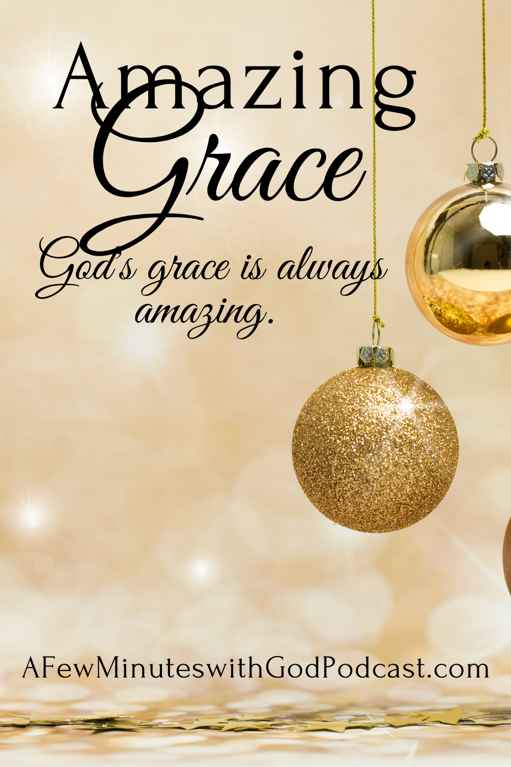 God's grace, HIS Amazing Grace is a gift that just keeps on giving. In this episode, Felice shares how the grace of God is all you need during any time of your life because you can be sure HE is always there for you.