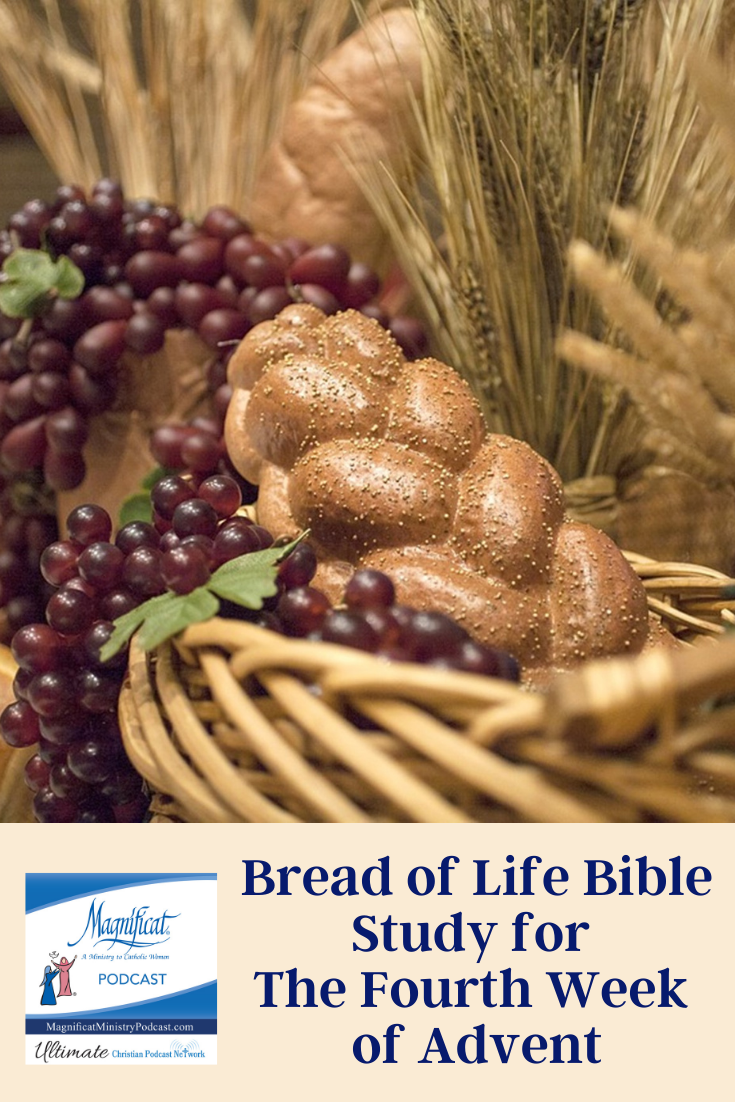 Bread of Life Bible Study for the Fourth Week of Advent