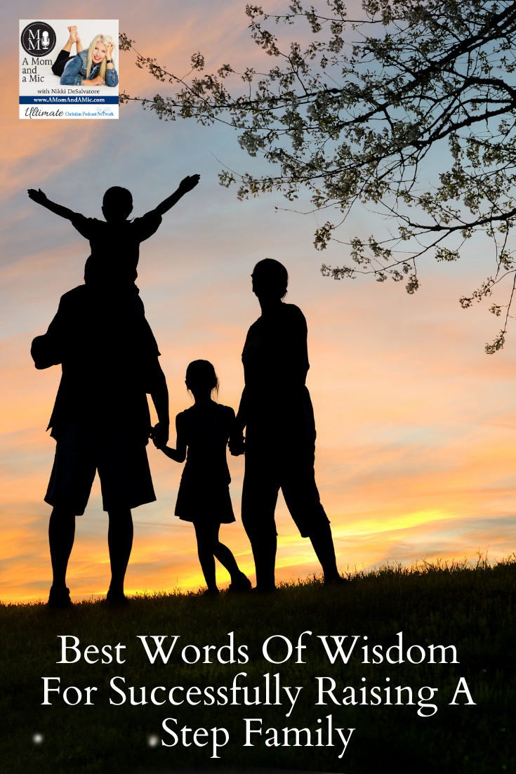 Best Words Of Wisdom For Successfully Raising A Step Family