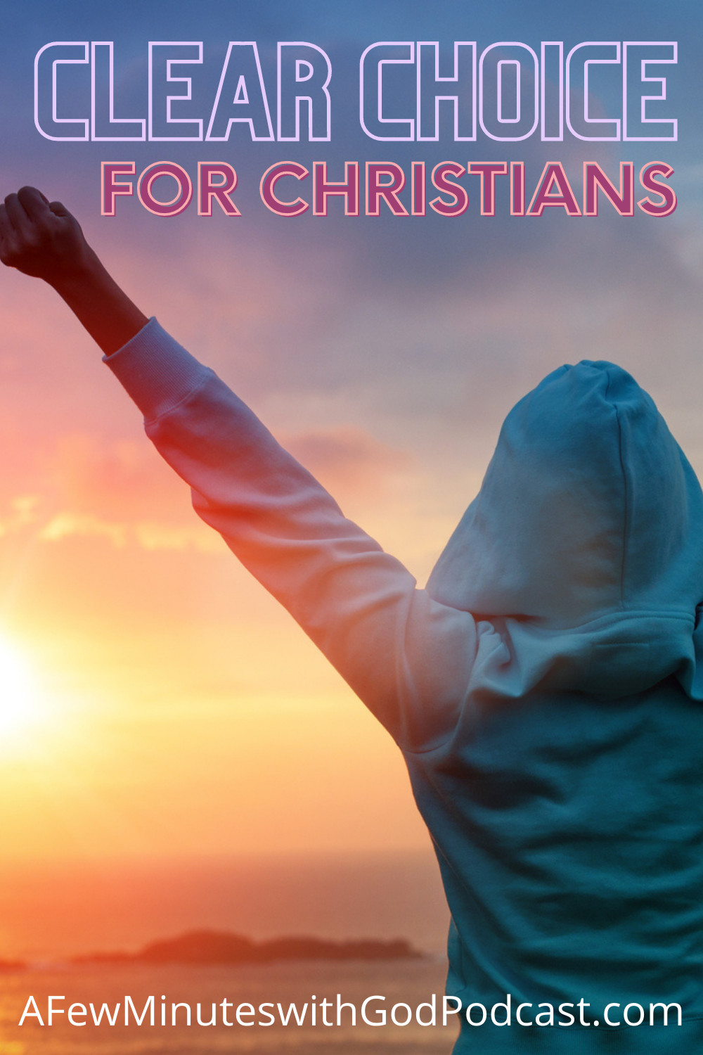 Clear Choice | The clear choice is obvious for a Christian who is faced with obstacles, debates, and sadness that threatens to push us into depression. What can we do? The choice is clear. Listen to this episode of A Few Minutes with God. | #podcast #christianpodcast #clearchoiceforchristians #christians #christianpodcast #christianity