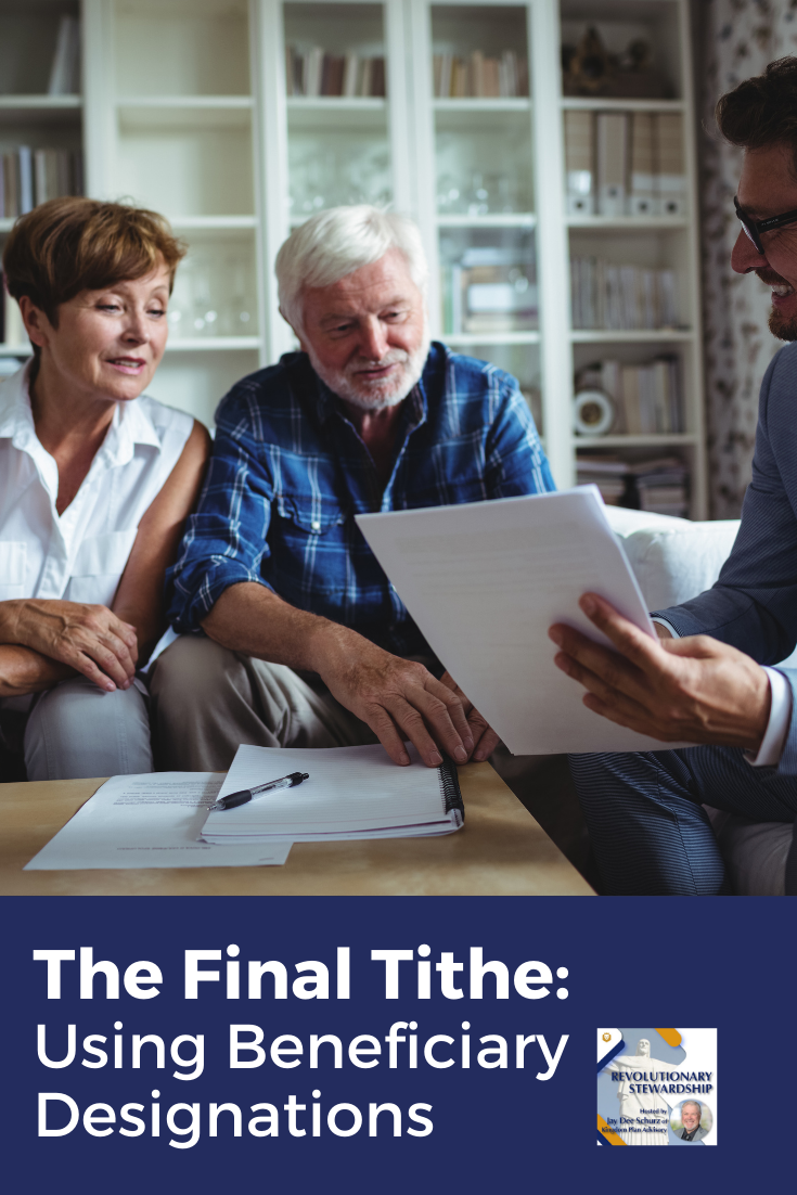 "As we continue the series on ""The Final Tithe"" and how to include the Kingdom in our estate plan, I want to share with you a missed opportunity to easily name people or entities as Beneficiary."
