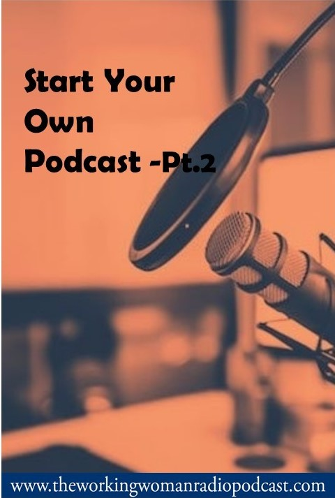 Start Your Own Podcast- Pt 2