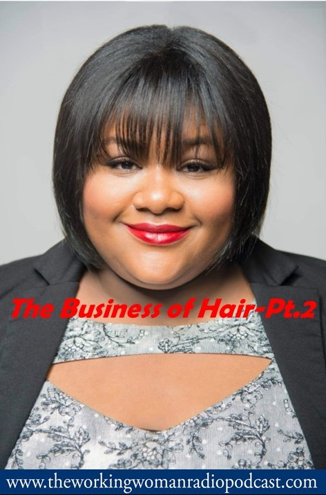 The Business of Hair-Pt. 2
