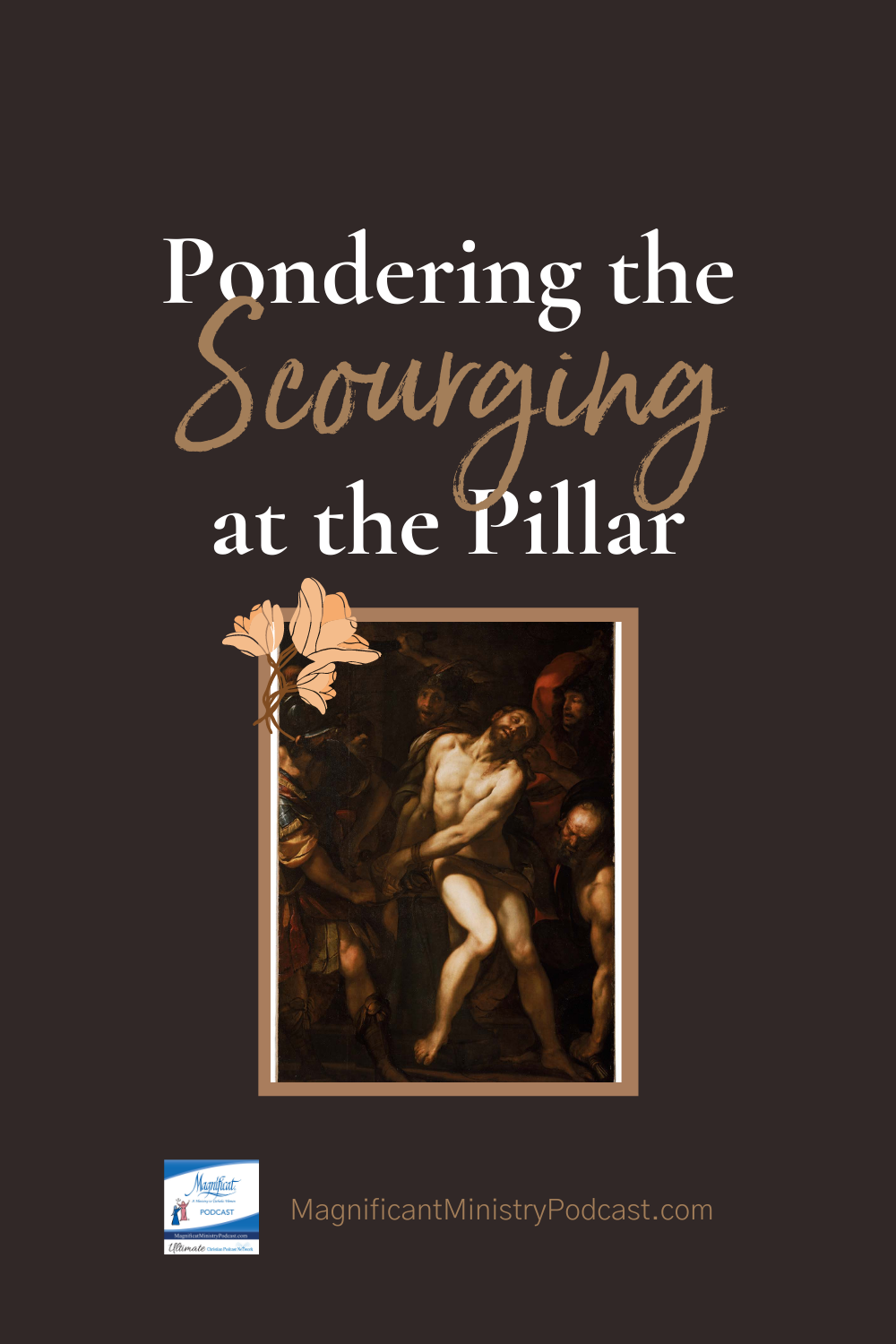 Pondering the Scourging at the Pillar