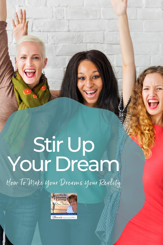 Stir Up Your Dream