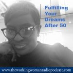 Fulfilling Your Dreams After 50