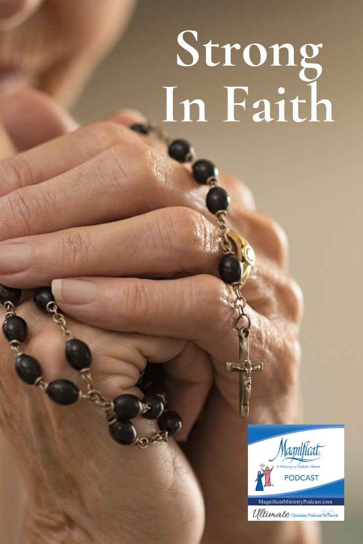 Strong in Faith - Magnificat Ministry Podcast