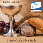 Bread of Life Bible Study - Easter 4.11.21