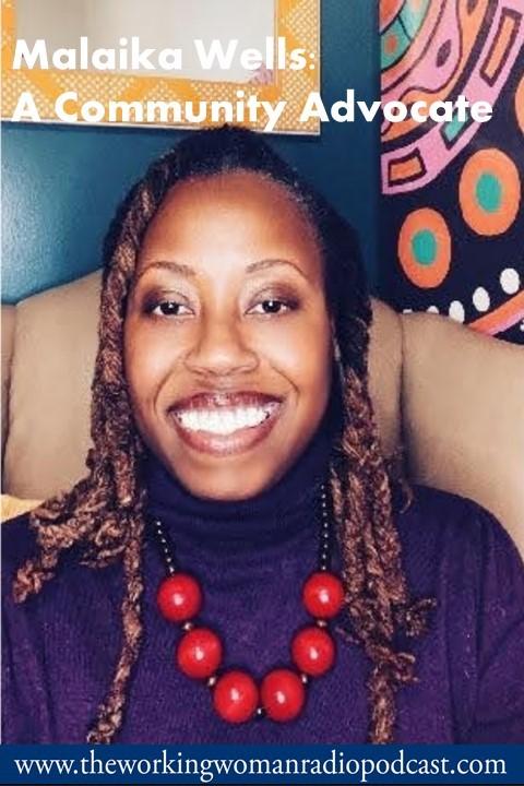 Malaika Wells--A Community Advocate