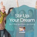 Stir Up Your Dream