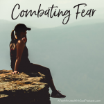 Combating fear is something we all want. Do you worry about things? Join the club - don't we all?