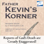 Report of God's Death Greatly Exaggerated is an excerpt from the book: Fr. Kevin's Korner.