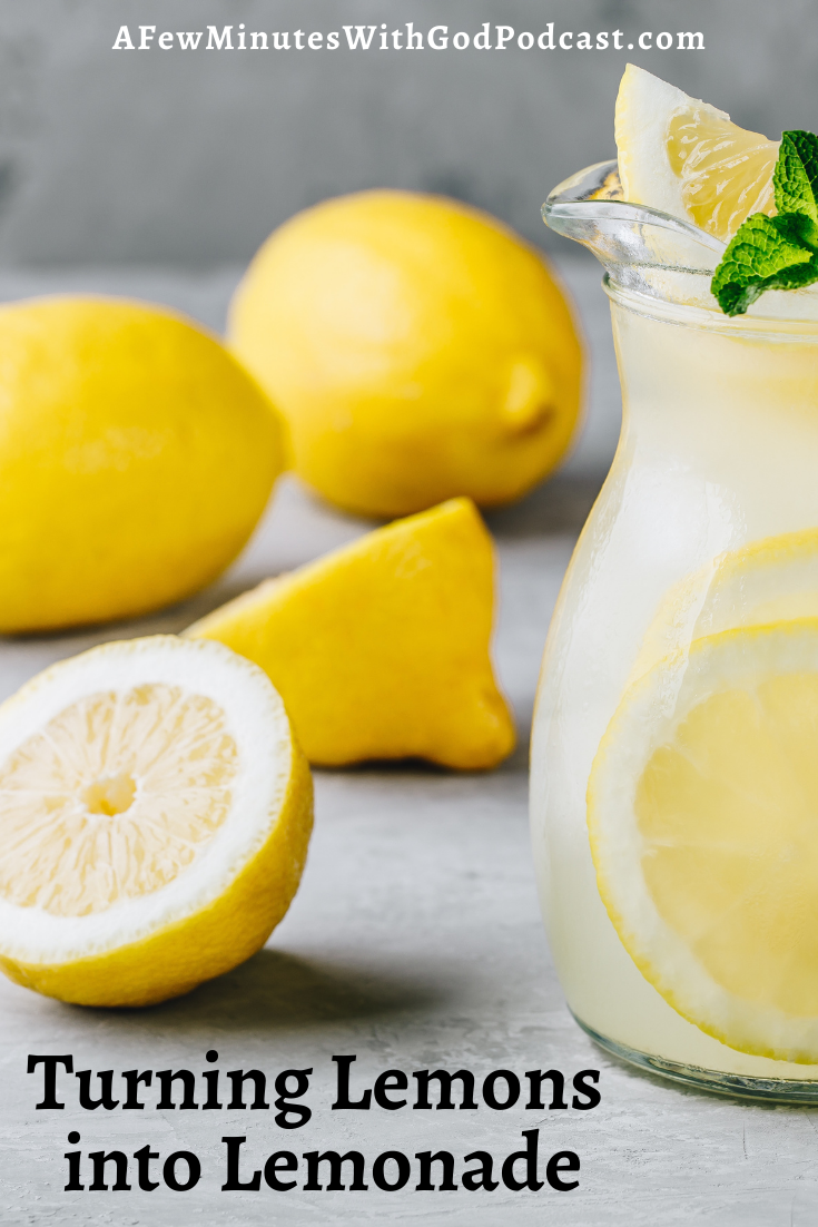 The idea of positive thinking, such as turning lemons into lemonade has been around a long time. So, how can you apply this concept to your life as a Christian?