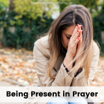 What does being present in prayer have to do with your spiritual life? Well, this is an amazing insight into getting closer to God that was recently shared with me during a sermon, and it really hit home. I hope you are blessed as well.