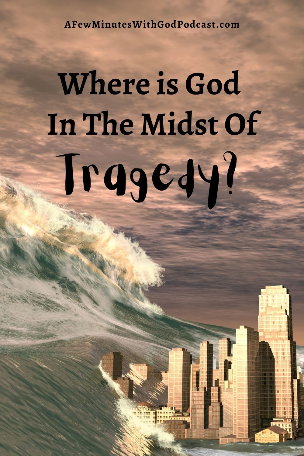 Where is God In The Midst Of Tragedy?
