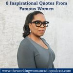 8 Inspirational Quotes From Famous Women