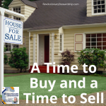 I have been bombarded with questions regarding real estate in the recent months. Is it a good time to buy? Is it a good time to sell?