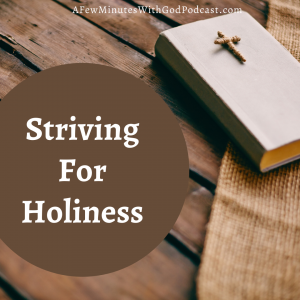 Holiness looks different for each one of us, but the one constant? We can strive for holiness. It is possible to work toward a goal of a deeper relationship with Christ.