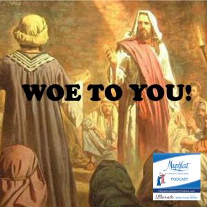 A reflection on Matthew 11:20-24 by Deacon David Hockwalt: Woe to you!