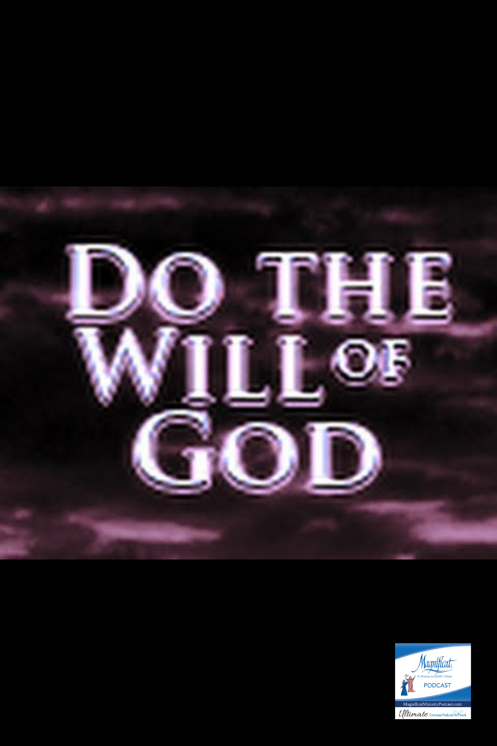 A Moment in Scripture- 'Doing God's Will' by Deacon David Hockwalt
