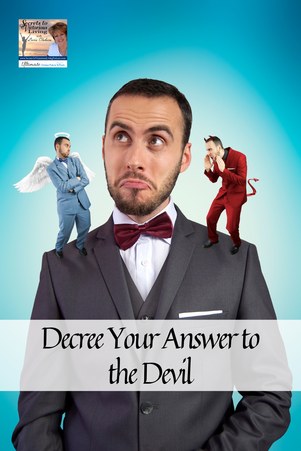 On today's show Lucia continues the Decree A Thing series. In this episode, she shares how to Decree Your Answer to the Devil when he whispers in your ear that you are not going to make it!