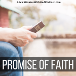 The promise of faith is filled with hope! In a secular world that has turned its back on God, we know that He has not forsaken or forgotten us but He can use us to bring others back to Him.